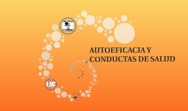 AUTOEFICACIA Y CONDUCTAS DE SALUD