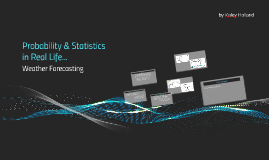 Probability & Statistics in Real Life
