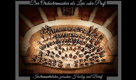 Der Orchestermusiker als Laie oder Profi