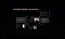 MArshall D. Sahlins, Marvin Harris