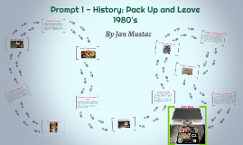 Prompt 1 - History: Pack Up and Leave