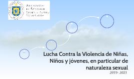 Lucha Contra la Violencia de Niñas, Niños y jóvenes, en part
