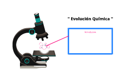 """ Evolución Química """