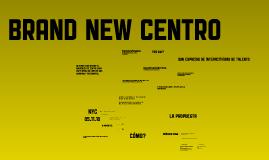 Brand New Centro