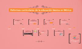 Reformas curriculares de la educacion basica en Mexico