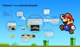 """""""Gamers"""" e a individualização"""