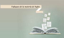 Copy of Enfoques de la materia de Ingles