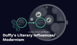 Duffy's Literary Influences/Modernism