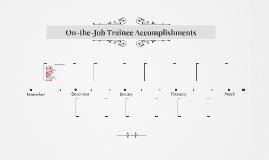 On-the-Job Trainee Accomplishments
