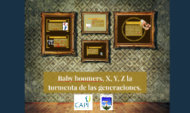 Baby boomers, X, Y, Z la tormenta de las generaciones.