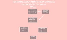 PLANO DE ACOLHIMENTO CRIANÇAS E ADOLESCENTE NO DF