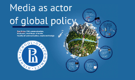 media as actor of global policy