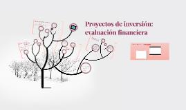 Proyectos de inversión: evaluación financiera