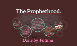 The Prophethood.