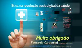 Copy of Ética na revolução sociodigital da saúde