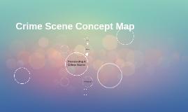 Crime Scene Concept Map