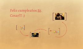 Feliz cumpleaños Sr. Cesar!!! :)