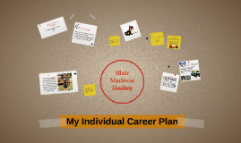 Blair Madison's Career Plan