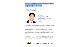 Korean and International Perspectives on journalism in Seoul