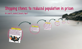 Stepping stones to reduces population in prison