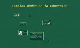 Cambios dados en la Educación