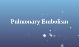 Puolmonary Embolism