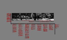Teatro, Sociedade e Diversidade