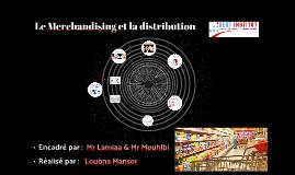 Le Marchandising et la distribtuion
