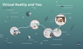 Virtual Reality and You