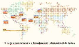 O Regulamento Geral e a transferência internacional de dados
