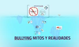BULLYING MITOS Y REALIDADES