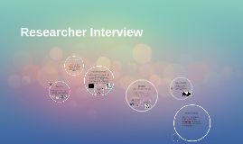 Researcher Interview