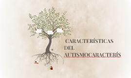 CARACTERÍSTICAS DEL AUTISMOCARACTERÍS