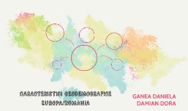 CARACTERISTICI GEODEMOGRAFICE EUROPA/ROMANIA
