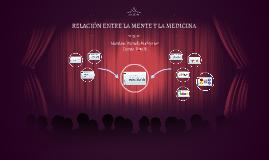 Copy of RELACIÓN ENTRE LA MENTE Y LA MEDICINA