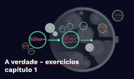 A verdade - exercícios capítulo 1