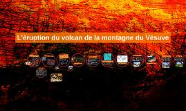L'éruption du volcan de la montagne du Vésuve
