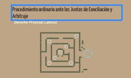 Copy of Procedimiento ordinario ante las Juntas de Conciliación y Arbitraje