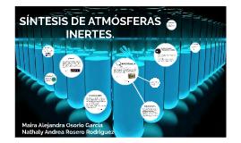 SÍNTESIS DE ATMÓSFERAS INERTES.