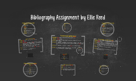 Biblography Assignment by Ellie Reed