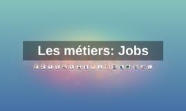 Les métiers: Jobs
