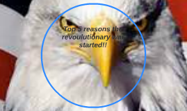 Top 5 reasons the revoulutionary war started!!