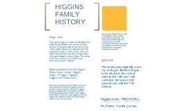 Higgins Family History.