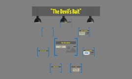 """""""The Devil's Bait"""""""