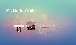 Mr. Morton's Idol