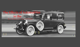 The Effects of Automobiles in the1920's