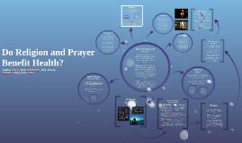 Do Religion and Prayer Benefit Health?
