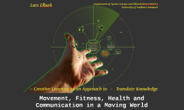 Movement, fitness, health and communication in a moving world