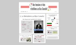 Copy of Des tensions et des rébellions au Bas-Canada!