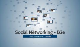 Copy of Social Networking - B2e